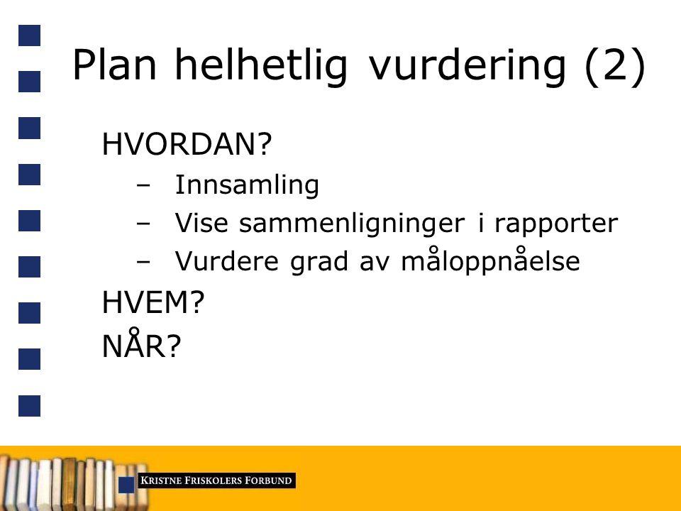 Plan helhetlig vurdering (2) HVORDAN.