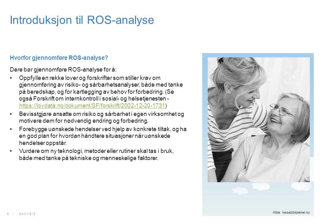 Dere bør gjennomføre ROS-analyse for å: Oppfylle en rekke lover og forskrifter som stiller krav om gjennomføring av risiko- og sårbarhetsanalyser, båd