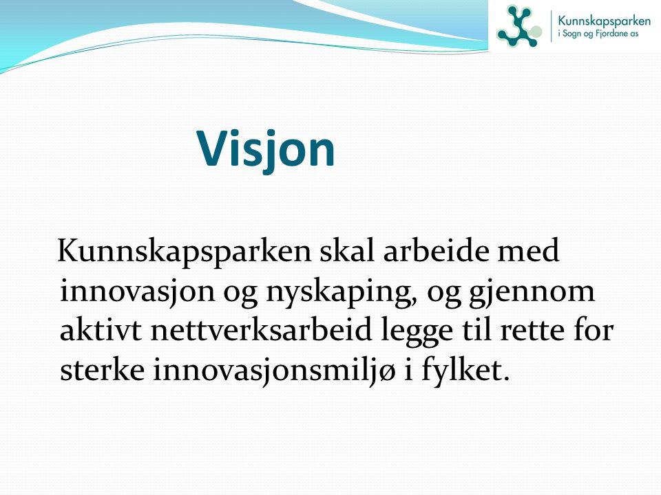 Visjon Kunnskapsparken skal arbeide med innovasjon og nyskaping, og gjennom aktivt nettverksarbeid legge til rette for sterke innovasjonsmiljø i fylke