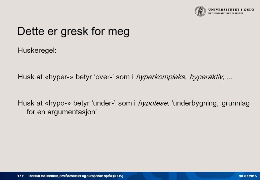 17 > Dette er gresk for meg Huskeregel: Husk at «hyper-» betyr 'over-' som i hyperkompleks, hyperaktiv,... Husk at «hypo-» betyr 'under-' som i hypote