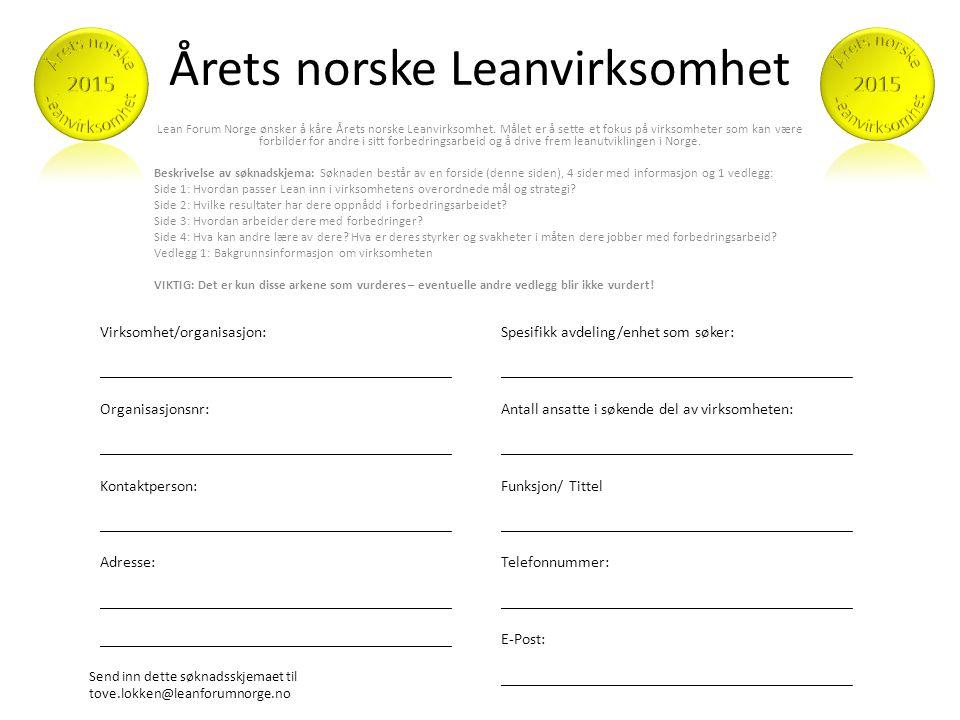 Årets norske Leanvirksomhet Lean Forum Norge ønsker å kåre Årets norske Leanvirksomhet.