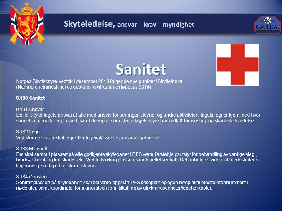 Skyteledelse, ansvar – krav – myndighet Sanitet Norges Skytterstyre vedtok i desember 2013 følgende nye punkter i Skytterboka: (Nærmere retningslinjer