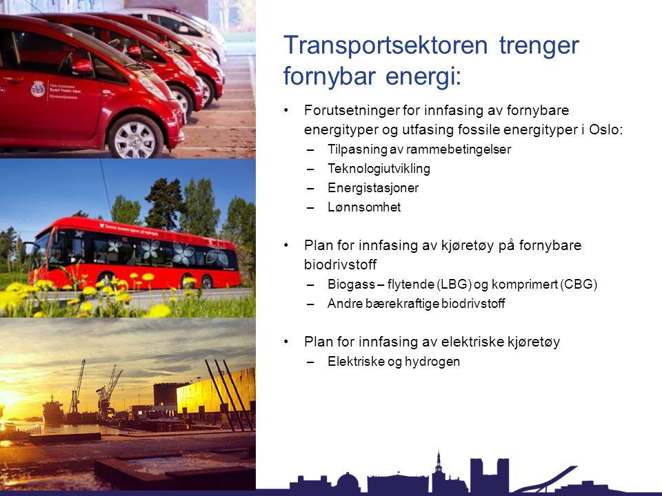 Transportsektoren trenger fornybar energi: Forutsetninger for innfasing av fornybare energityper og utfasing fossile energityper i Oslo: –Tilpasning a