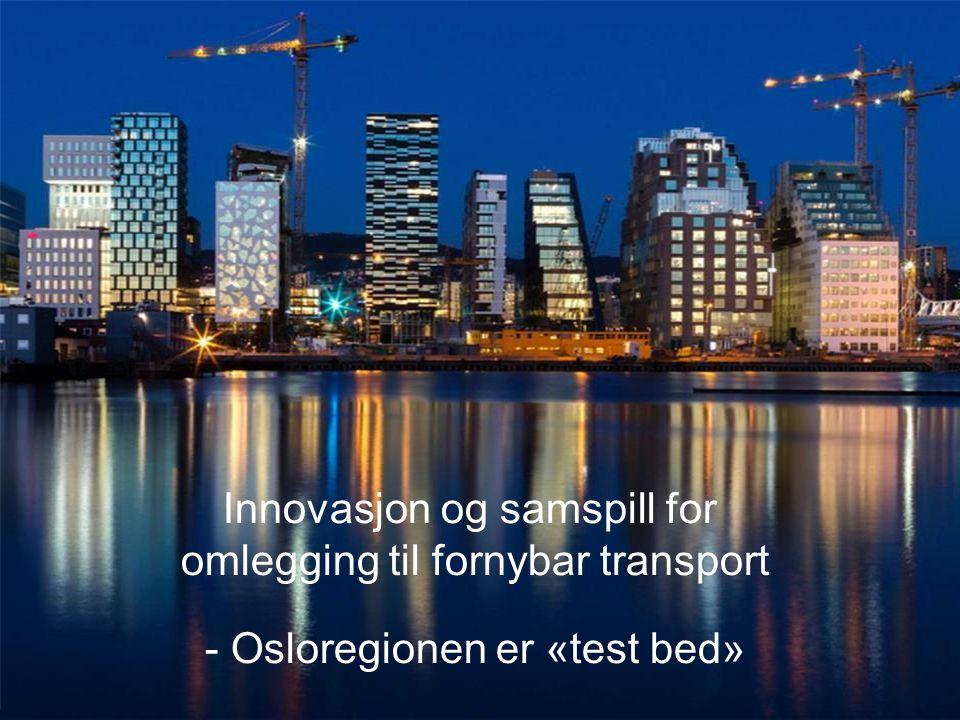 Forutsetninger for det grønne skiftet i Oslo: Innovasjon og samspill for omlegging til fornybar transport - Osloregionen er «test bed»