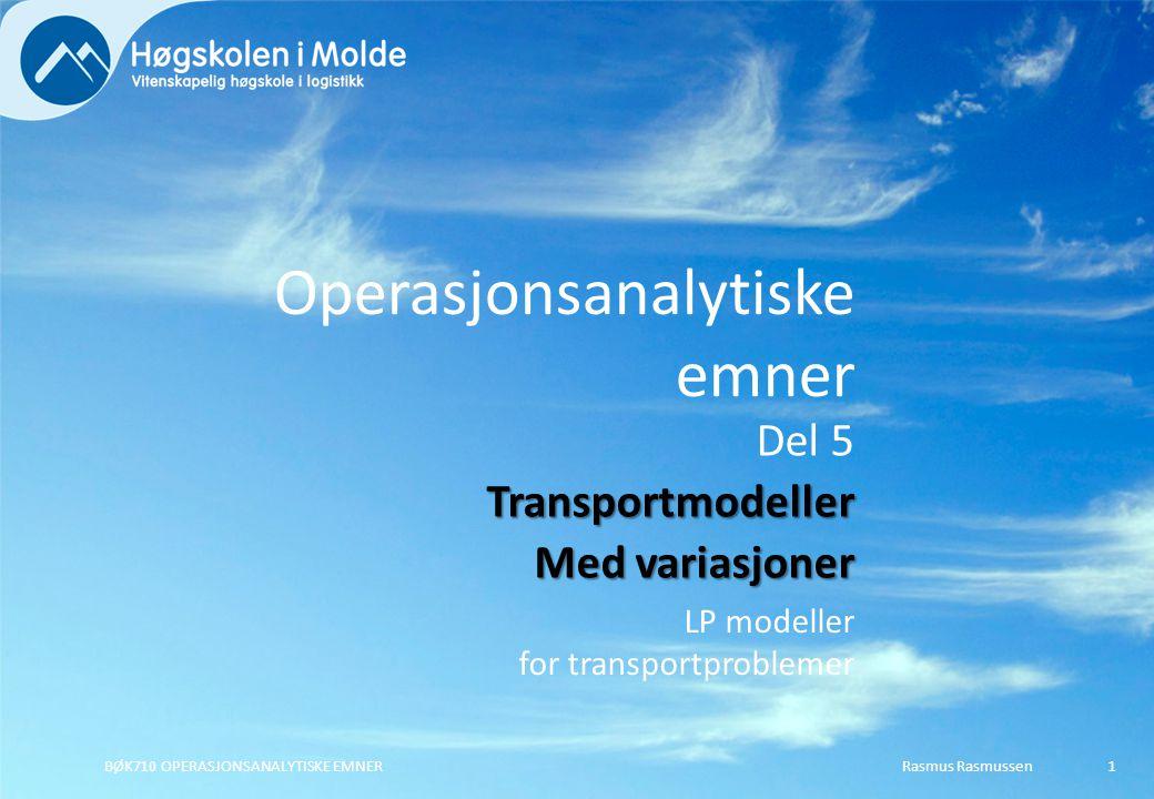Rasmus RasmussenBØK710 OPERASJONSANALYTISKE EMNER52 Modell for tilordningsproblemet Minimere totale tilordningskostnader for alle hjelpemiddel og oppdrag.