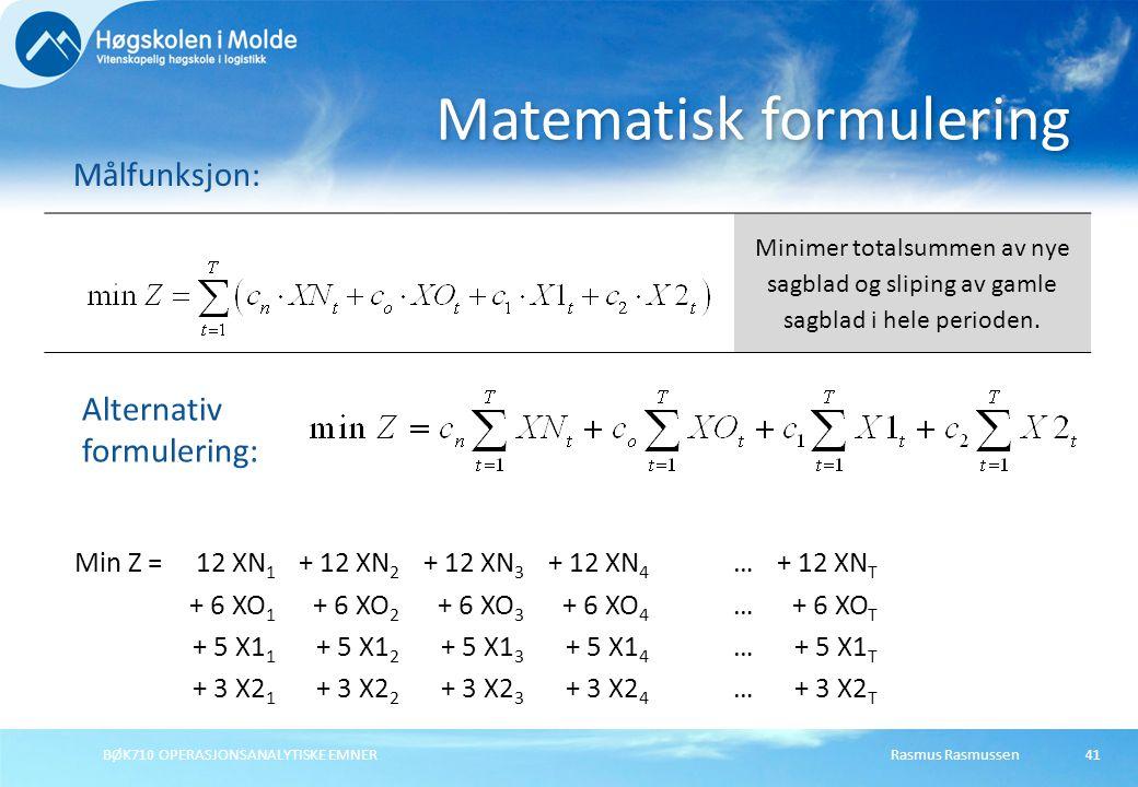 BØK710 OPERASJONSANALYTISKE EMNER41 Matematisk formulering Målfunksjon: Minimer totalsummen av nye sagblad og sliping av gamle sagblad i hele perioden