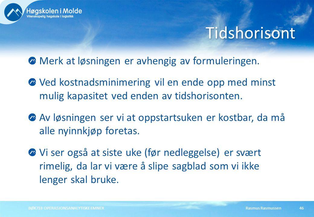 Rasmus RasmussenBØK710 OPERASJONSANALYTISKE EMNER46 Merk at løsningen er avhengig av formuleringen. Ved kostnadsminimering vil en ende opp med minst m