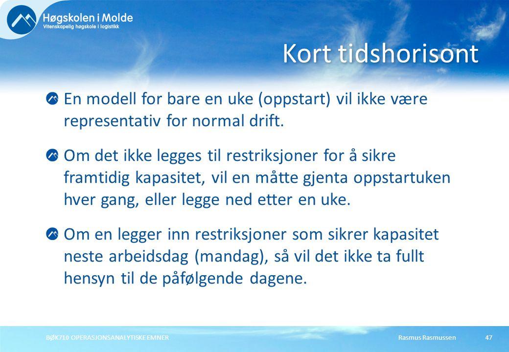 Rasmus RasmussenBØK710 OPERASJONSANALYTISKE EMNER47 En modell for bare en uke (oppstart) vil ikke være representativ for normal drift. Om det ikke leg