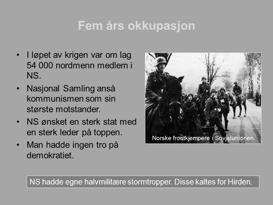 Fem års okkupasjon I løpet av krigen var om lag 54 000 nordmenn medlem i NS.