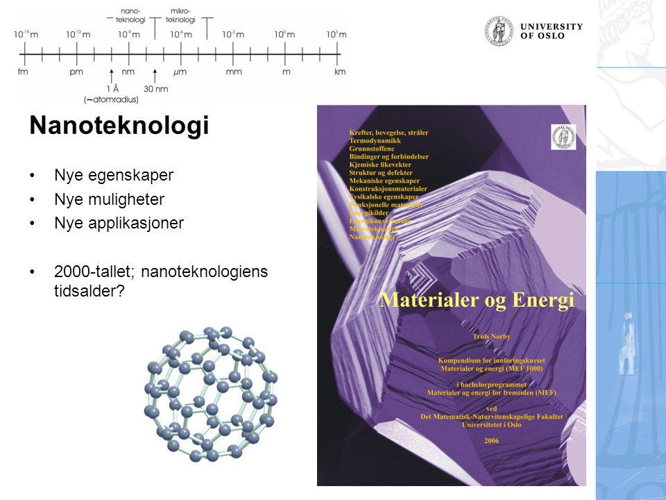 Nanoteknologi Nye egenskaper Nye muligheter Nye applikasjoner 2000-tallet; nanoteknologiens tidsalder?
