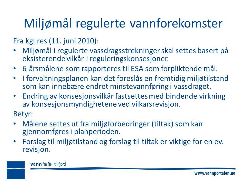 Miljømål regulerte vannforekomster Fra kgl.res (11.