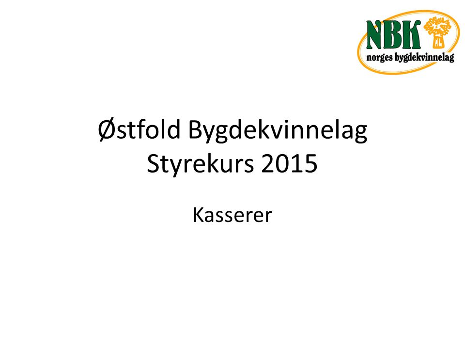 Østfold Bygdekvinnelag Styrekurs 2015 Kasserer