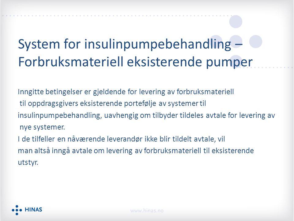 System for insulinpumpebehandling – Forbruksmateriell eksisterende pumper Inngitte betingelser er gjeldende for levering av forbruksmateriell til oppd