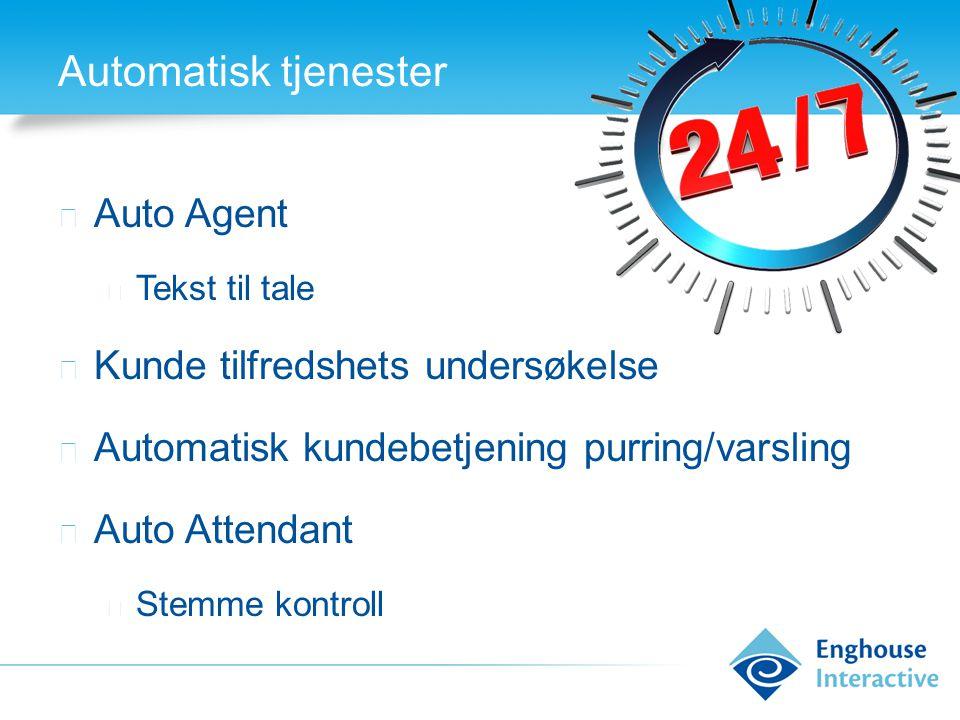 Automatisk tjenester ◆ Auto Agent ◆ Tekst til tale ◆ Kunde tilfredshets undersøkelse ◆ Automatisk kundebetjening purring/varsling ◆ Auto Attendant ◆ S