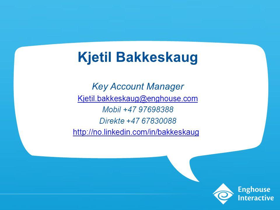 Kjetil Bakkeskaug Key Account Manager Kjetil.bakkeskaug@enghouse.com Mobil +47 97698388 Direkte +47 67830088 http://no.linkedin.com/in/bakkeskaug