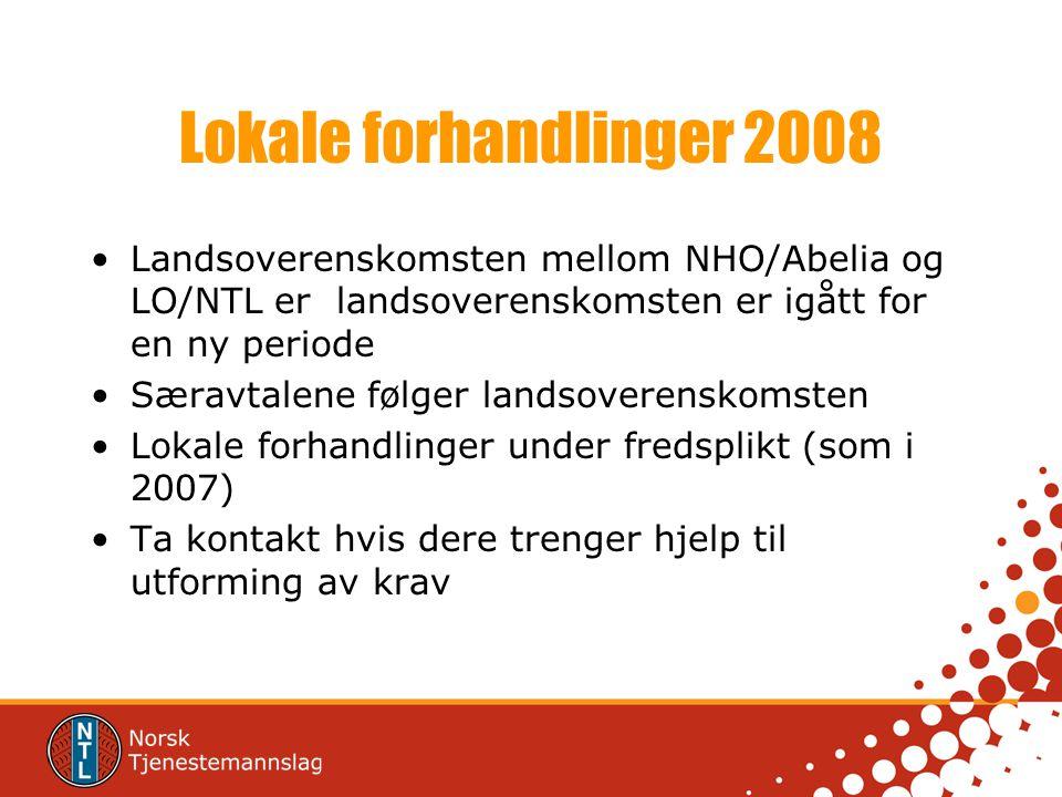 Lokale forhandlinger 2008 Landsoverenskomsten mellom NHO/Abelia og LO/NTL er landsoverenskomsten er igått for en ny periode Særavtalene følger landsoverenskomsten Lokale forhandlinger under fredsplikt (som i 2007) Ta kontakt hvis dere trenger hjelp til utforming av krav