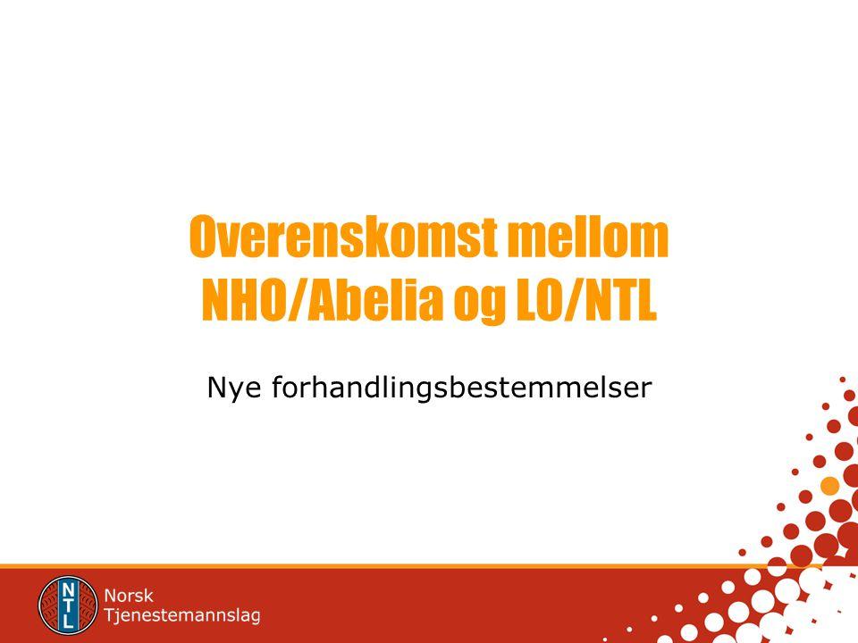 Overenskomst mellom NHO/Abelia og LO/NTL Nye forhandlingsbestemmelser
