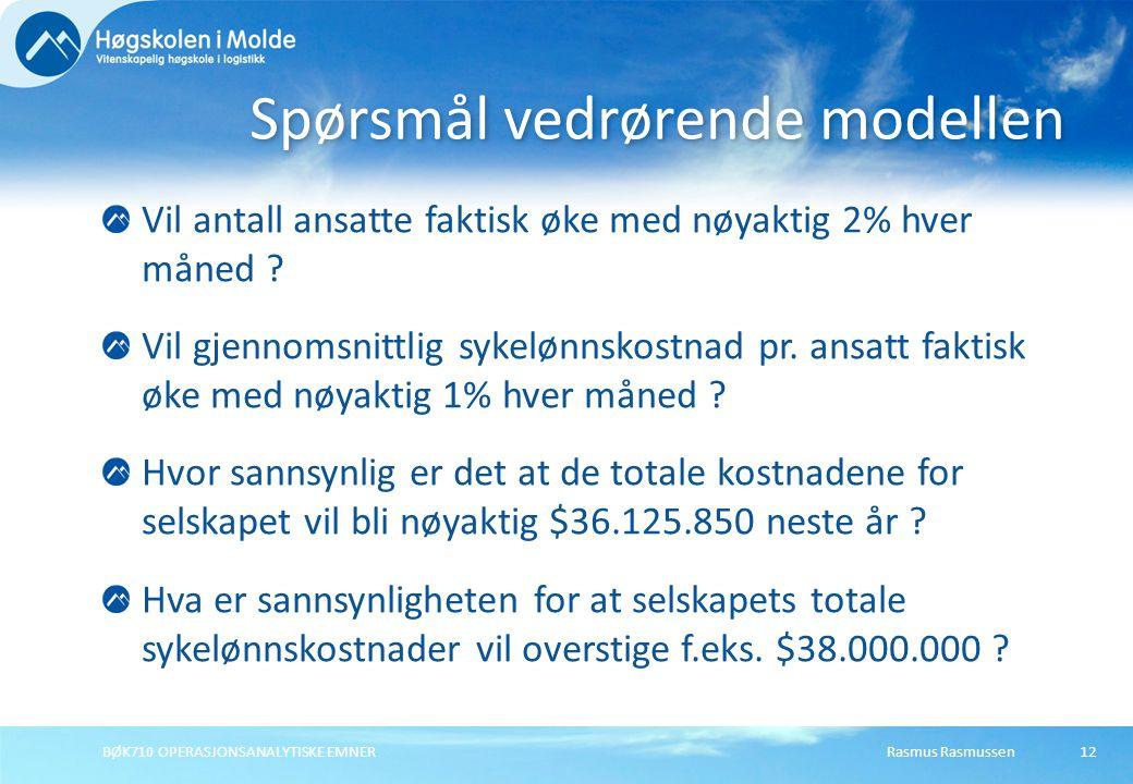 Rasmus Rasmussen BØK710 OPERASJONSANALYTISKE EMNER 12 Vil antall ansatte faktisk øke med nøyaktig 2% hver måned .