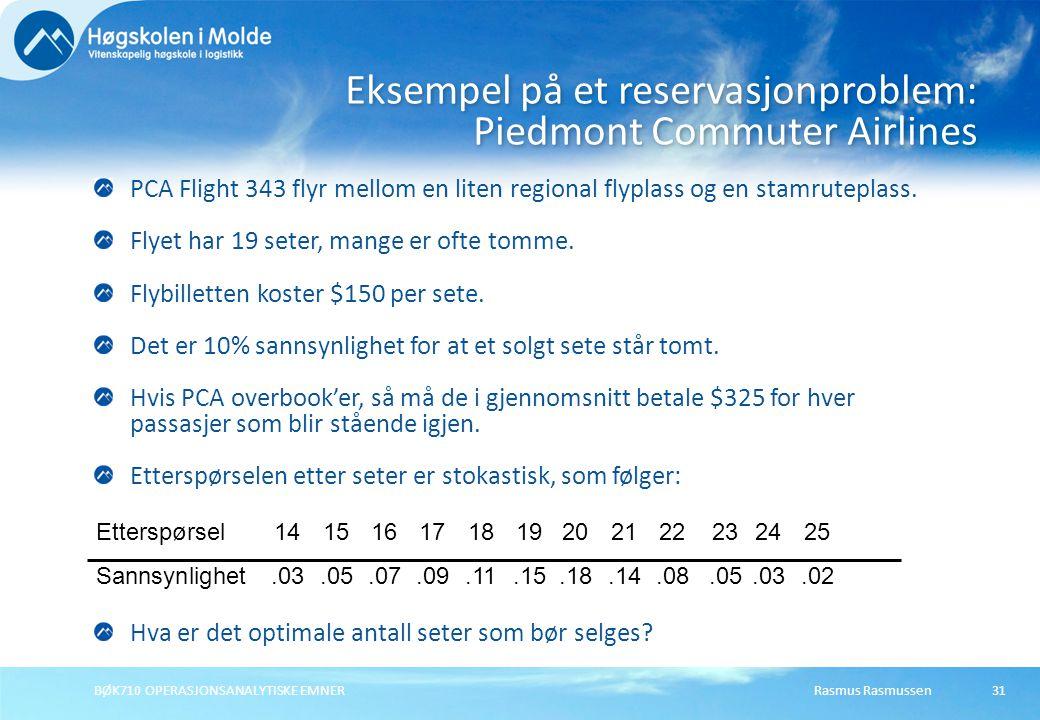 Rasmus Rasmussen BØK710 OPERASJONSANALYTISKE EMNER 31 PCA Flight 343 flyr mellom en liten regional flyplass og en stamruteplass.