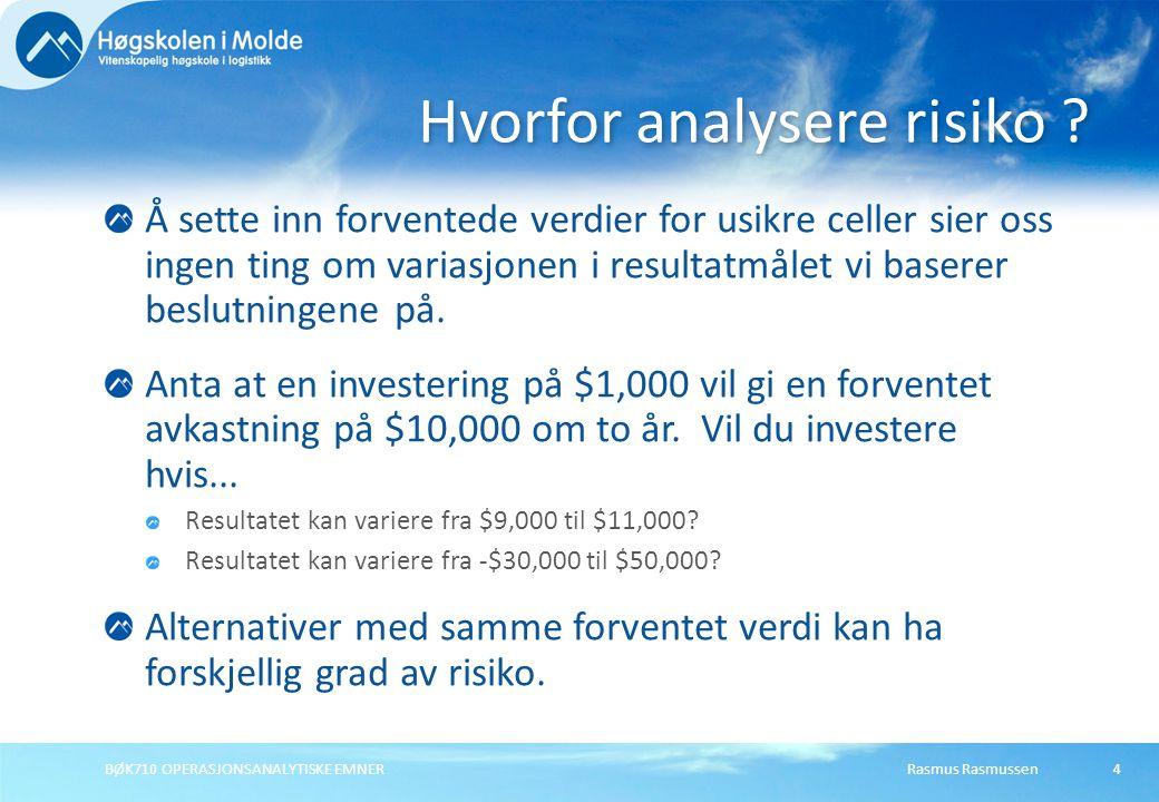 Rasmus RasmussenBØK710 OPERASJONSANALYTISKE EMNER45  Value at risk constraint (VaR):  Kan spesifisere hvor stor andel av utfallene i en simulering som må tilfredstille en restriksjon.