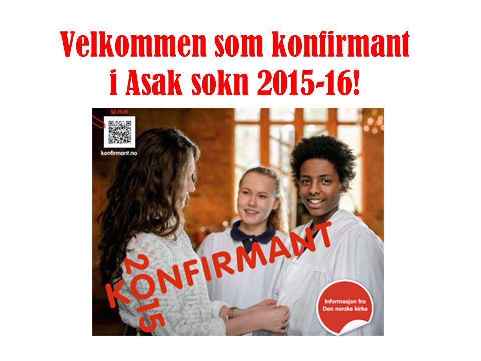 Velkommen som konfirmant i Asak sokn 2015-16!