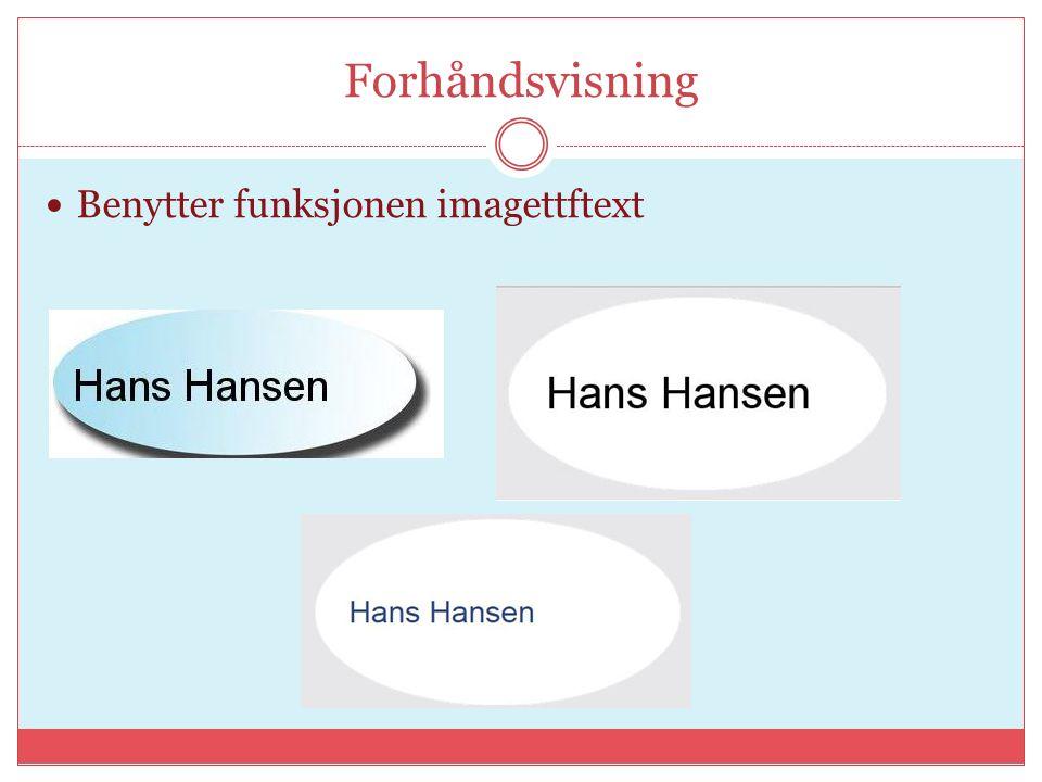 Forhåndsvisning Benytter funksjonen imagettftext