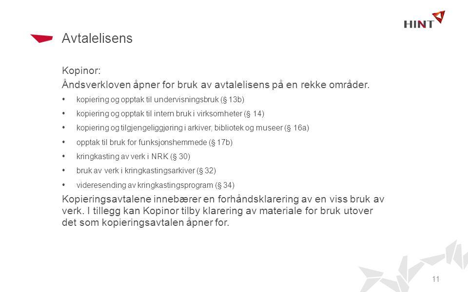 Avtalelisens Kopinor: Åndsverkloven åpner for bruk av avtalelisens på en rekke områder.