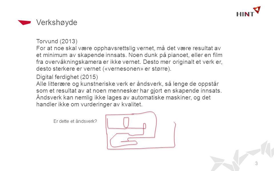 Verkshøyde Torvund (2013) For at noe skal være opphavsrettslig vernet, må det være resultat av et minimum av skapende innsats.