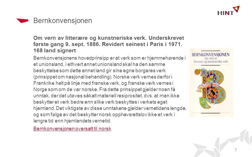 Bernkonvensjonen Om vern av litterære og kunstneriske verk. Underskrevet første gang 9. sept. 1886. Revidert seinest i Paris i 1971. 168 land signert