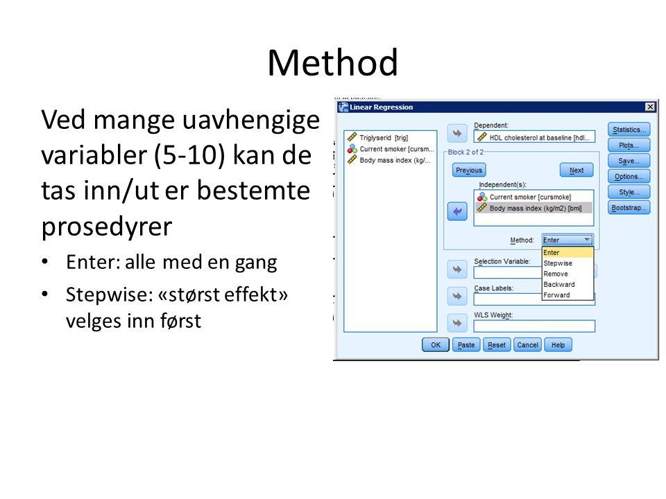 Method Ved mange uavhengige variabler (5-10) kan de tas inn/ut er bestemte prosedyrer Enter: alle med en gang Stepwise: «størst effekt» velges inn før