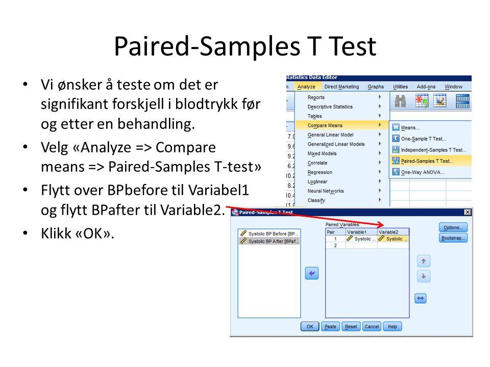 Paired-Samples T Test Vi ønsker å teste om det er signifikant forskjell i blodtrykk før og etter en behandling. Velg «Analyze => Compare means => Pair
