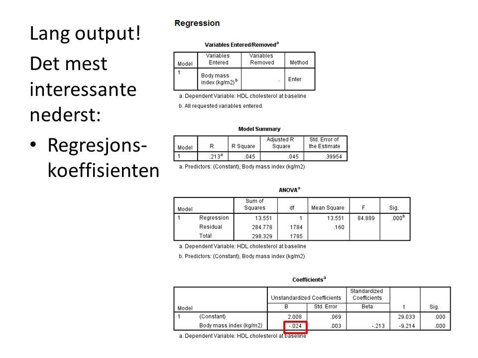 Lang output! Det mest interessante nederst: Regresjons- koeffisienten