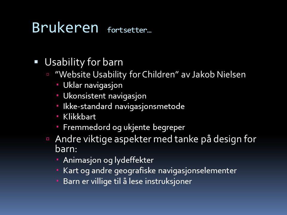 """Brukeren fortsetter…  Usability for barn  """"Website Usability for Children"""" av Jakob Nielsen  Uklar navigasjon  Ukonsistent navigasjon  Ikke-stand"""