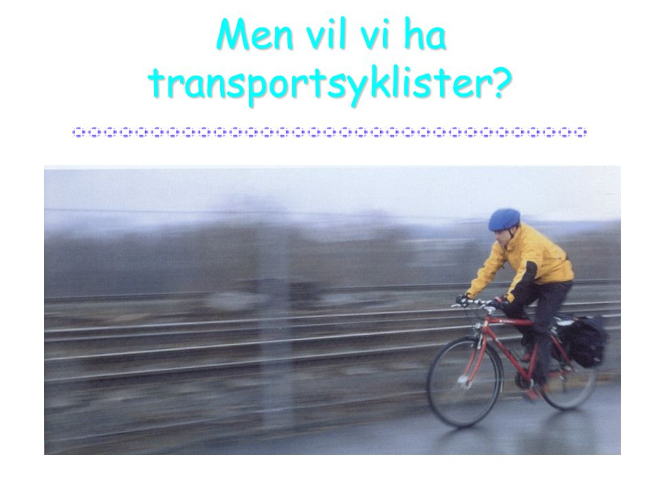 Men vil vi ha transportsyklister?