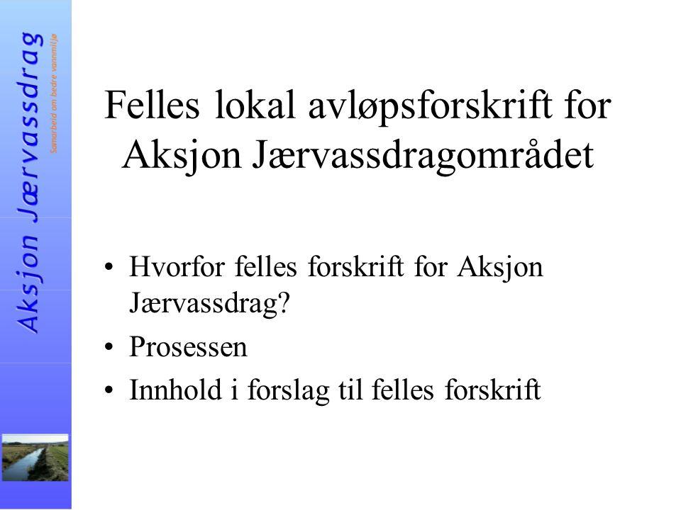 Felles lokal avløpsforskrift for Aksjon Jærvassdragområdet Hvorfor felles forskrift for Aksjon Jærvassdrag.
