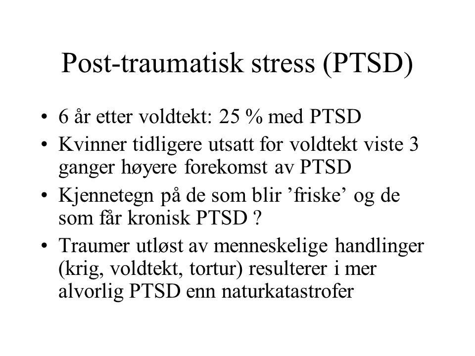 Post-traumatisk stress (PTSD) 6 år etter voldtekt: 25 % med PTSD Kvinner tidligere utsatt for voldtekt viste 3 ganger høyere forekomst av PTSD Kjennet