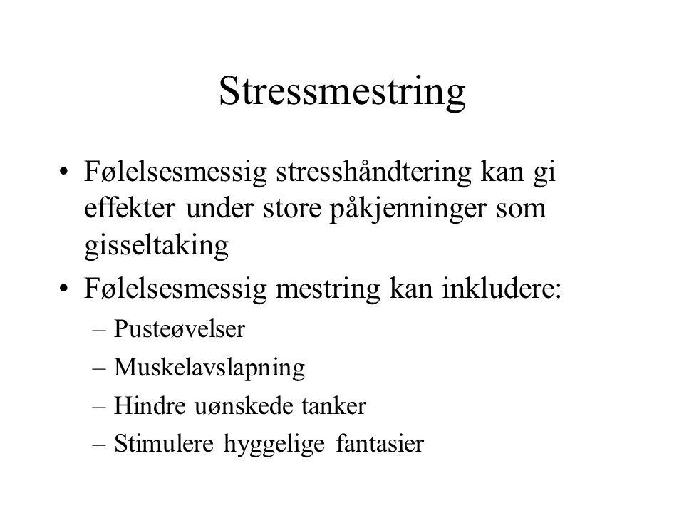 Stressmestring Følelsesmessig stresshåndtering kan gi effekter under store påkjenninger som gisseltaking Følelsesmessig mestring kan inkludere: –Puste