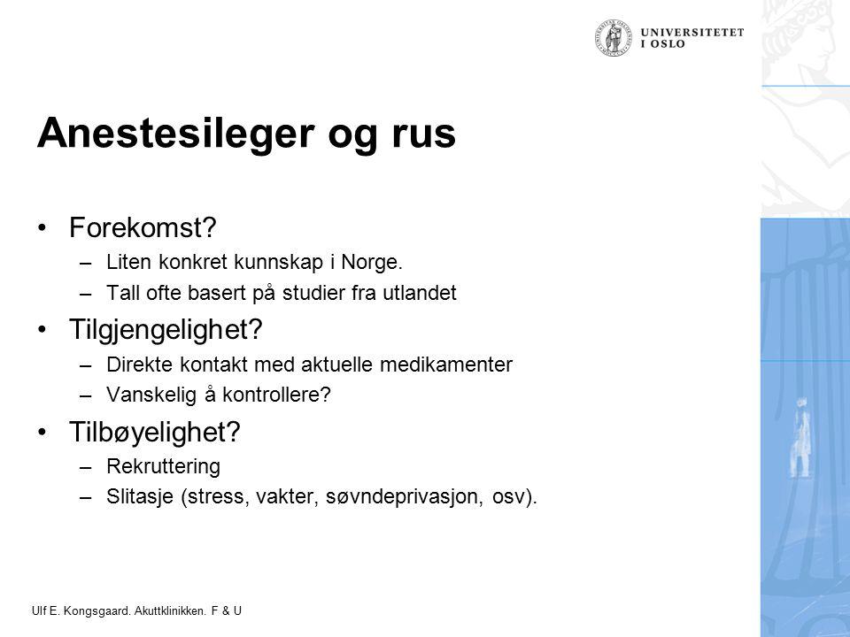 Felt for signatur (enhet, navn og tittel) Anestesileger og rus Forekomst.