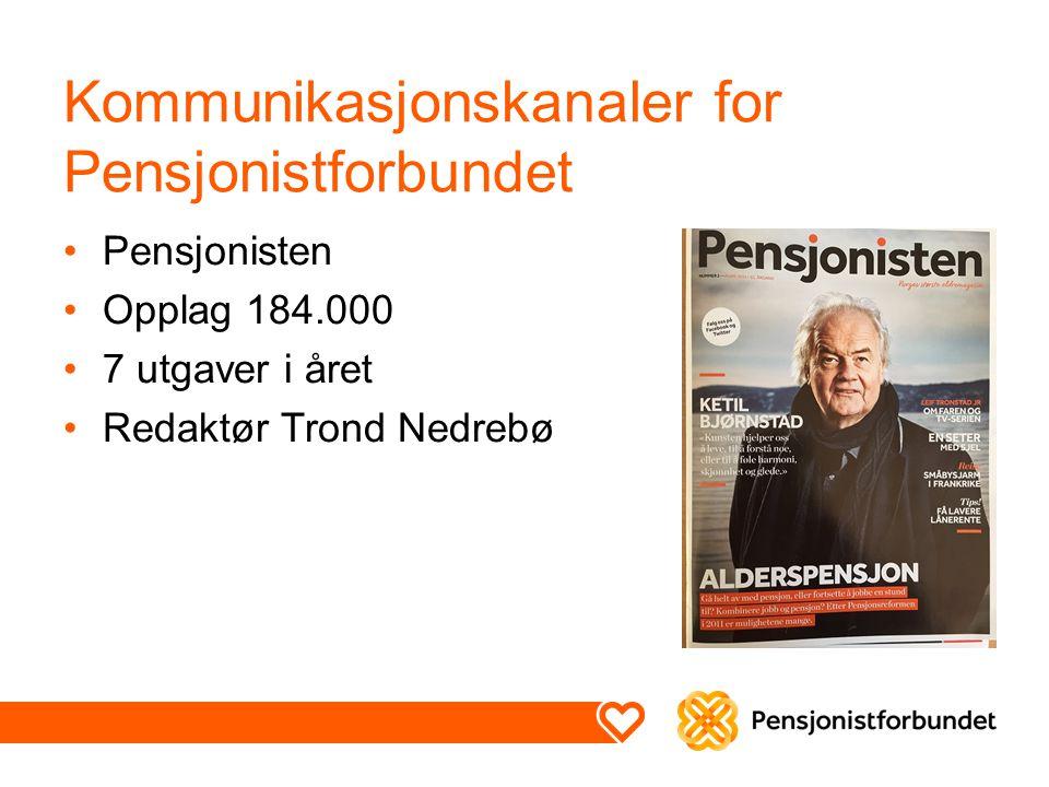 Kommunikasjonskanaler for Pensjonistforbundet Pensjonisten Opplag 184.000 7 utgaver i året Redaktør Trond Nedrebø