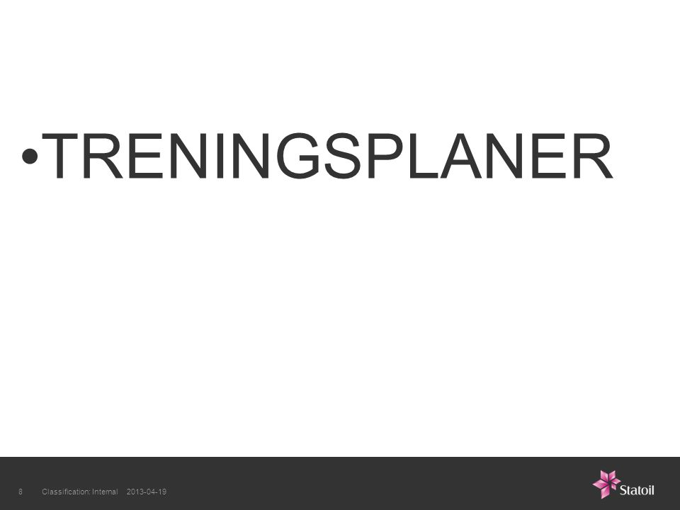 TRENINGSPLANER Classification: Internal 2013-04-198