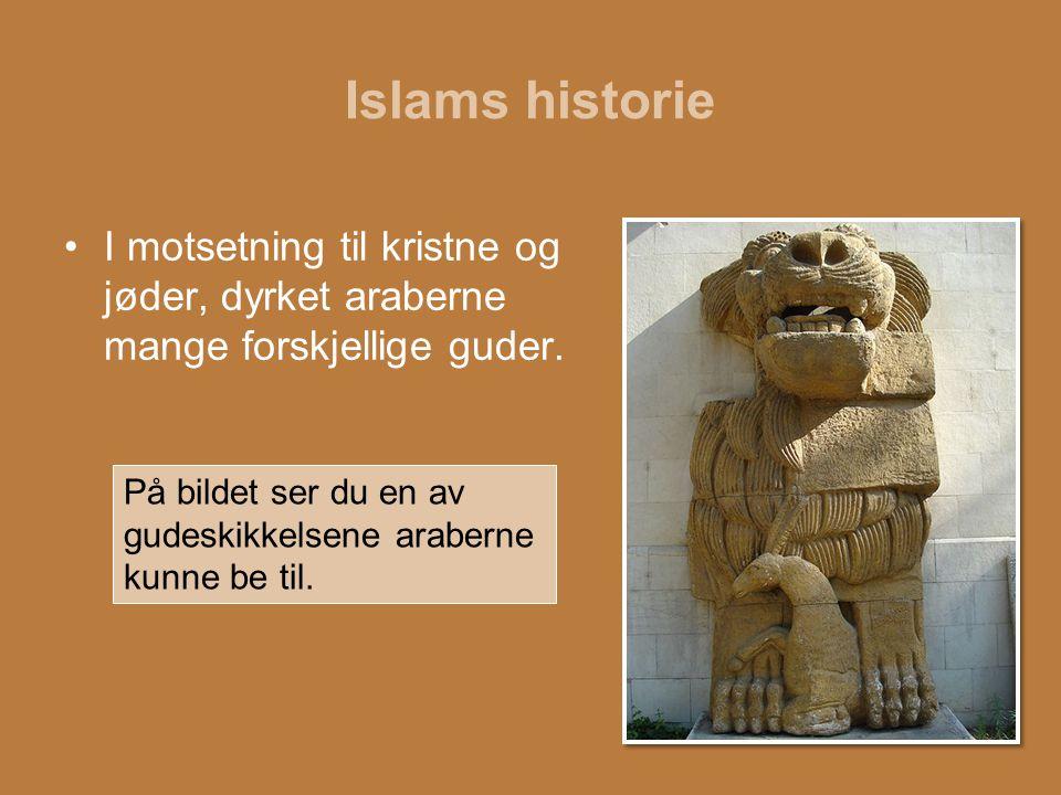 Islams historie På bildet ser du en av gudeskikkelsene araberne kunne be til. I motsetning til kristne og jøder, dyrket araberne mange forskjellige gu