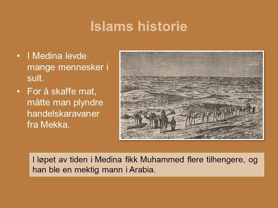 Islams historie I Medina levde mange mennesker i sult. For å skaffe mat, måtte man plyndre handelskaravaner fra Mekka. I løpet av tiden i Medina fikk