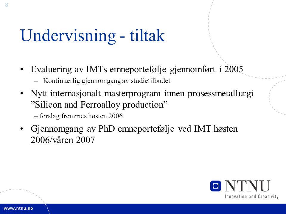 9 Formidling IMTs forskere aktive innen formidlig –Researchers Night –Forskningsdagene –Media Tiltak –Videreutvikle web og Gemini –Insentiver