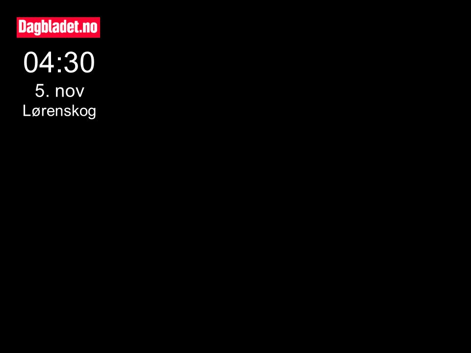 04:30 5. nov Lørenskog