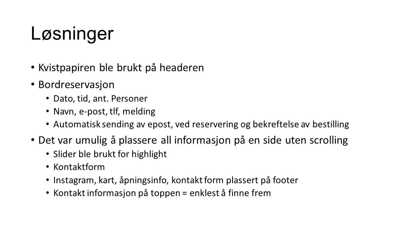 Løsninger Mobilvennlig Css media screen Meny som bok Fungerer bra Venter på original meny fra oppdragsgiver Link: http://home.hit.no/~121610/men/http://home.hit.no/~121610/men/ Link: http://polman.iplius.lt/http://polman.iplius.lt/