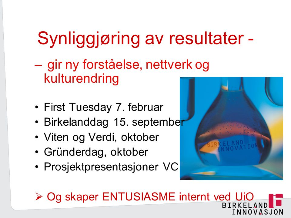 Synliggjøring av resultater - – gir ny forståelse, nettverk og kulturendring First Tuesday 7.