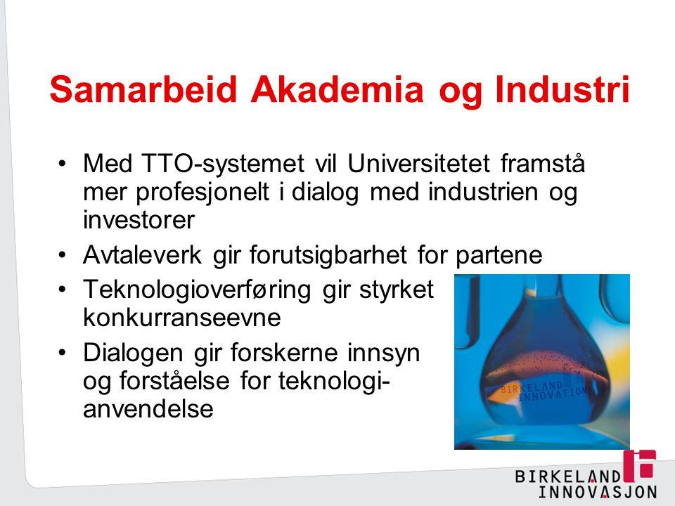 Samarbeid Akademia og Industri Med TTO-systemet vil Universitetet framstå mer profesjonelt i dialog med industrien og investorer Avtaleverk gir forutsigbarhet for partene Teknologioverføring gir styrket konkurranseevne Dialogen gir forskerne innsyn og forståelse for teknologi- anvendelse