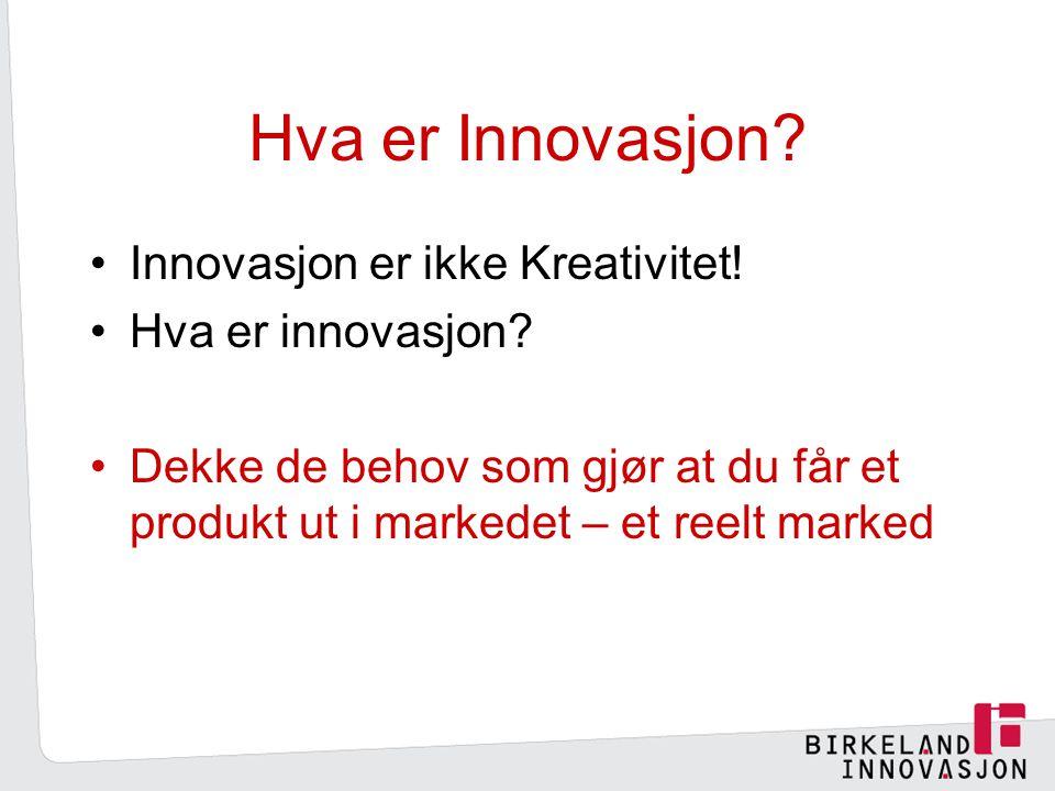 Hva er Innovasjon.Innovasjon er ikke Kreativitet.
