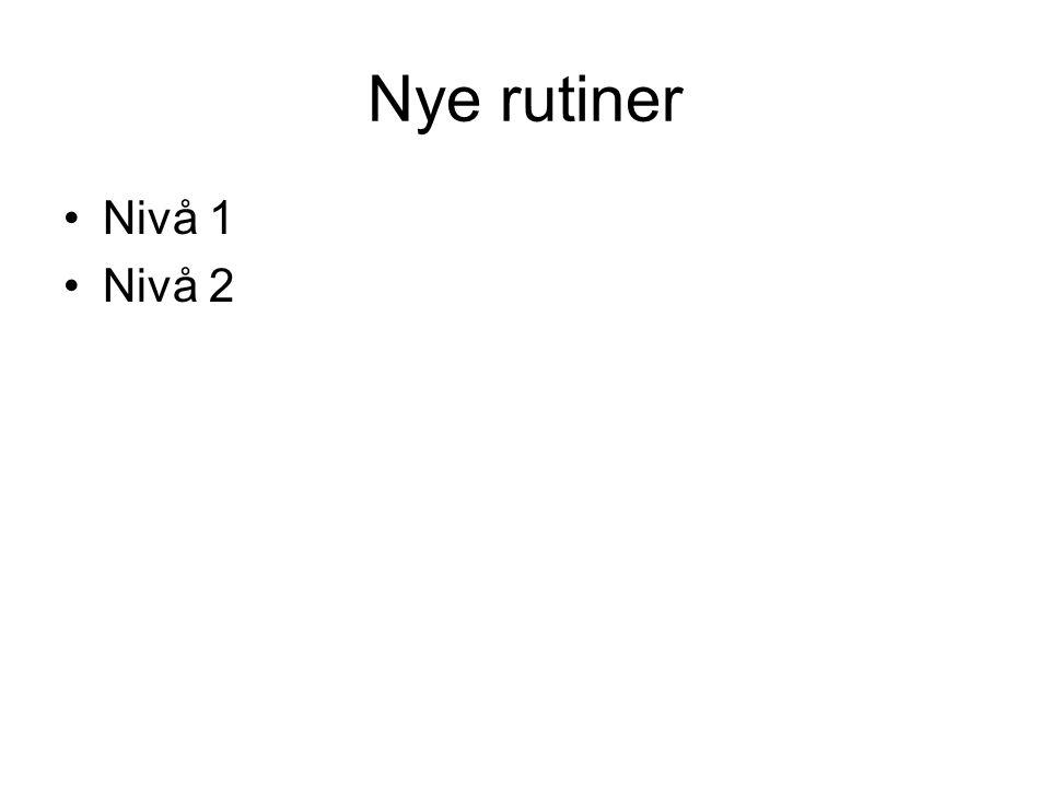 Nye rutiner Nivå 1 Nivå 2