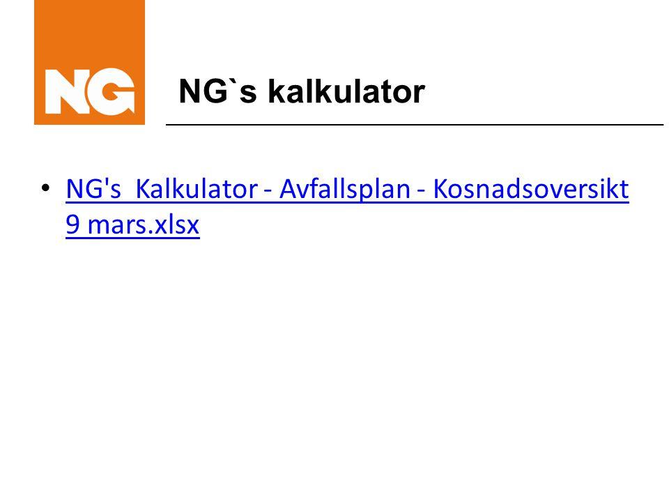 NG`s kalkulator NG s Kalkulator - Avfallsplan - Kosnadsoversikt 9 mars.xlsx NG s Kalkulator - Avfallsplan - Kosnadsoversikt 9 mars.xlsx